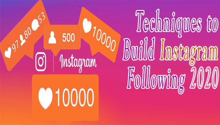 Guaranteed Techniques to Build Instagram Following 2020